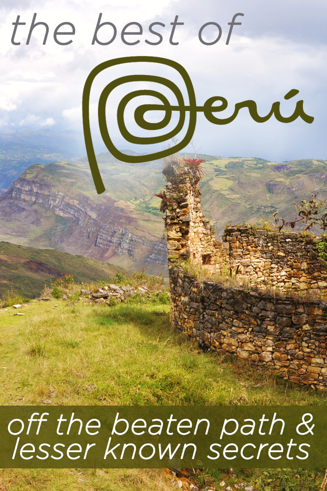 The best of Peru: off the beaten path & lesser known secrets