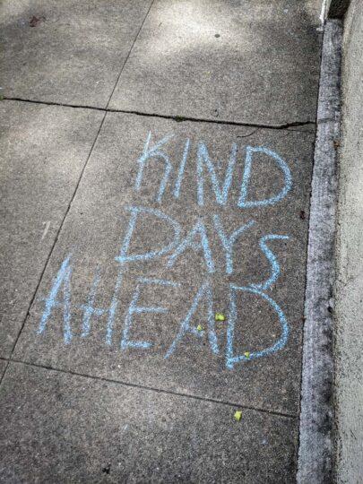 Kind days ahead